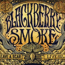Blackberry Smoke - Leave a Scar - Live in NC (2CD)